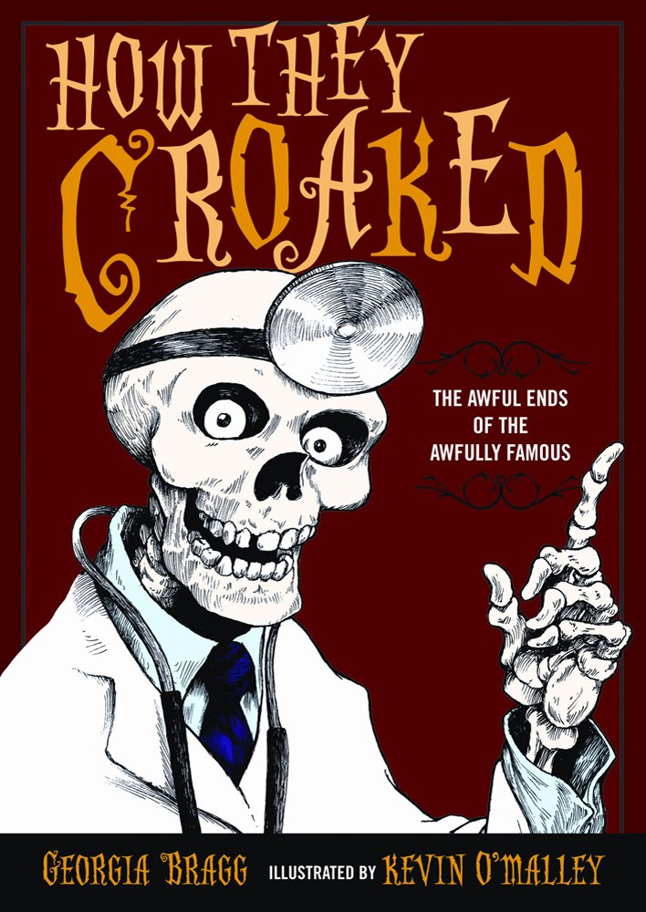 How They Croaked: The Awful Ends of the Awfully Famous pdf epub