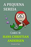 A Pequena Sereia (Contos de Hans Christian Andersen Livro 8) (Portuguese Edition)