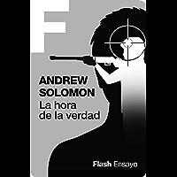 La hora de la verdad (Flash Ensayo): El padre del asesino de Sandy Hook busca respuestas (Spanish Edition)