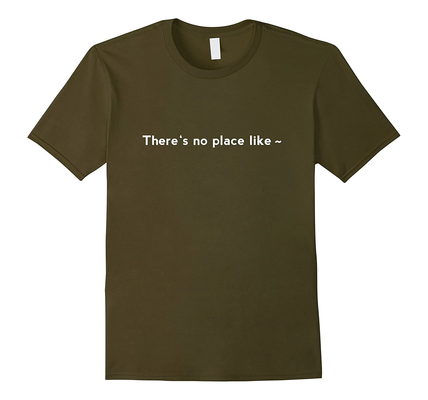 There's no place like home Linux (Unix) T-shirt programmer-T-Shirt