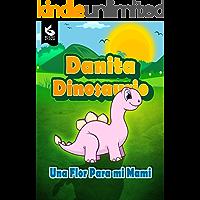 Danita Dinosaurio: Una flor para mi mami