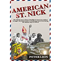 American St. Nick: A TRUE story of Christmas and WWII that's never been forgotten