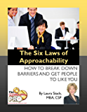 The Six Laws of Approachability - How to Break Down Barriers and Get People to Like You