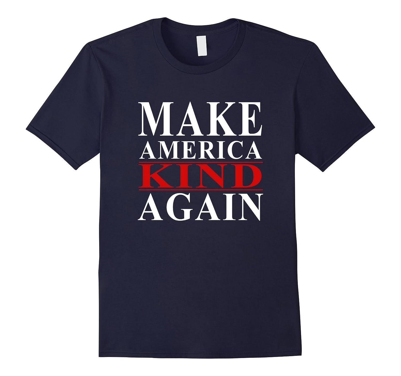 Make america kind again funny donald trump T-shirt-CD
