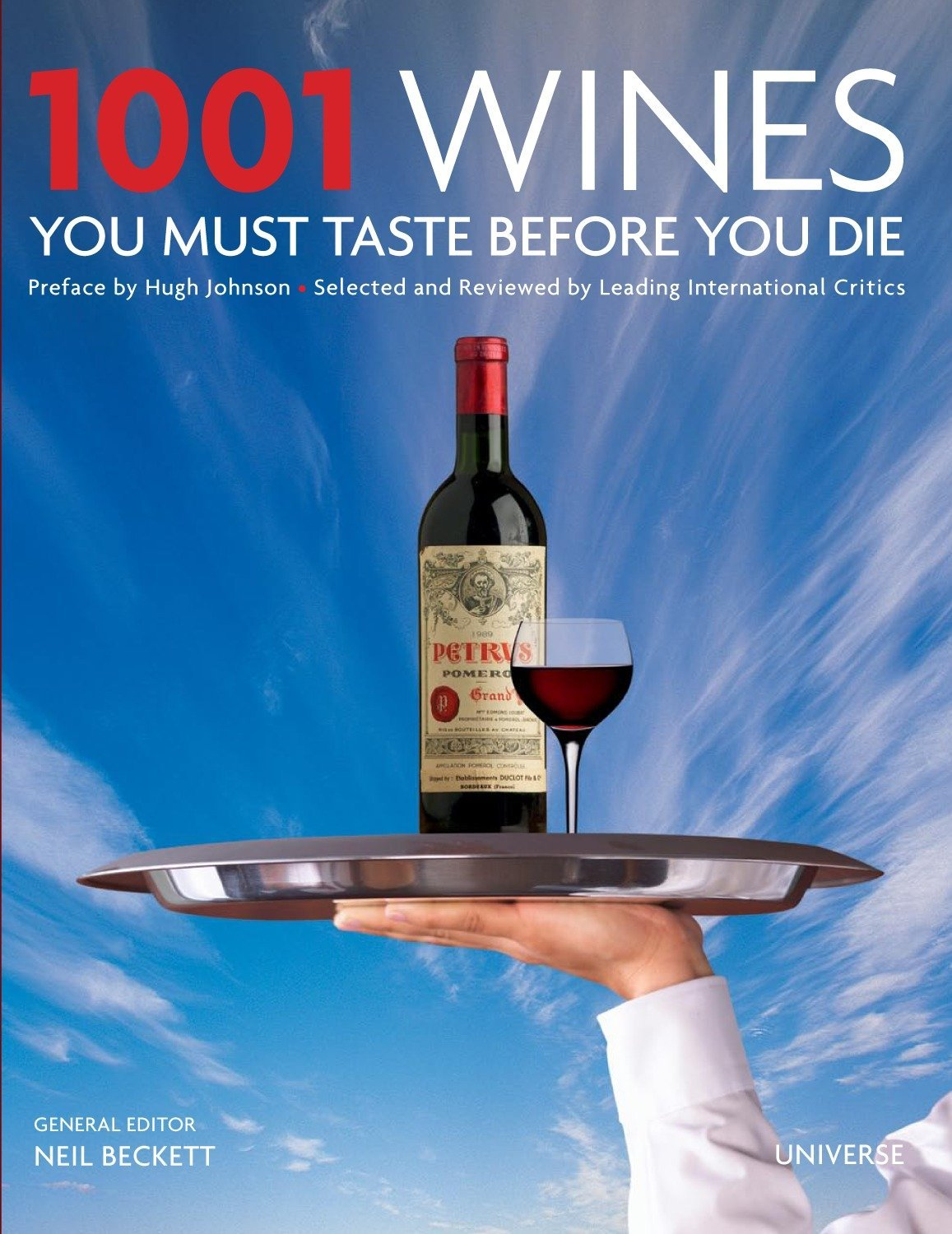 1001 Wines You Must Taste Before You Die: Universe, Neil Beckett, Hugh  Johnson: 9780789316837: Amazon.com: Books