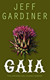 Gaia: a young adult fantasy series with environmental themes (The Gaia Trilogy Book 3)