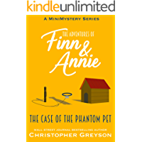 The Case of the Phantom Pet: A Mini Mystery Series (The Adventures of Finn and Annie Book 4)