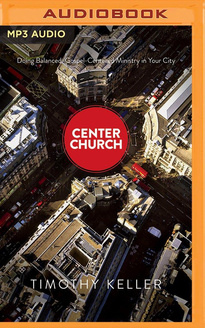 Center Church: Timothy Keller, Tom Parks: 0191091427545