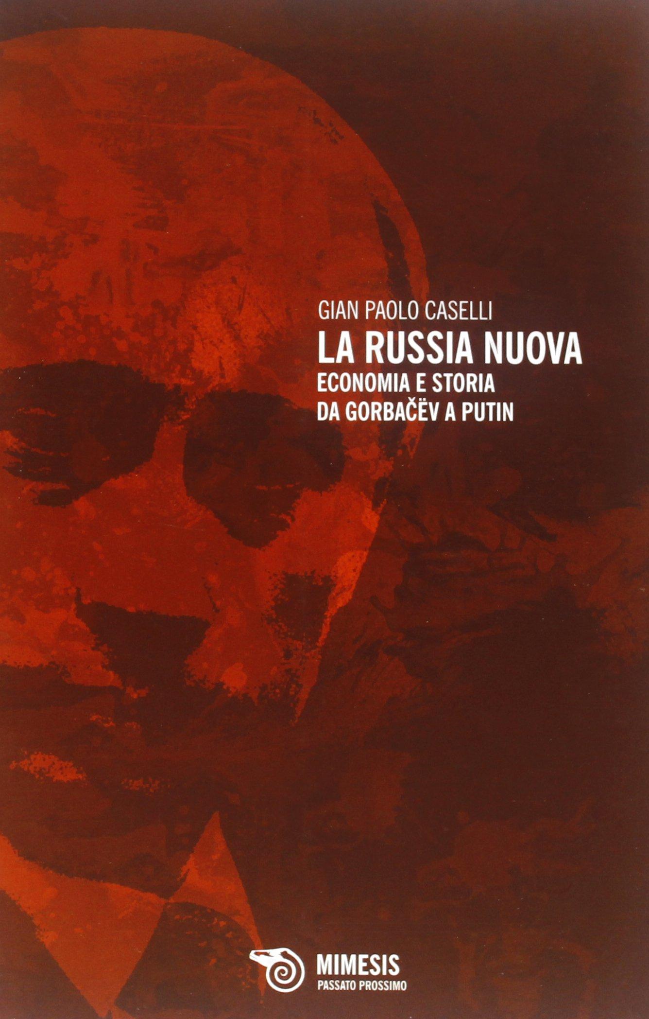 La Russia nuova. Economia e storia da Gorbacëv a Putin Copertina flessibile – 13 feb 2013 G. Paolo Caselli Mimesis 8857511065 20. Secolo