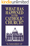 What has happened to the Catholic Church?
