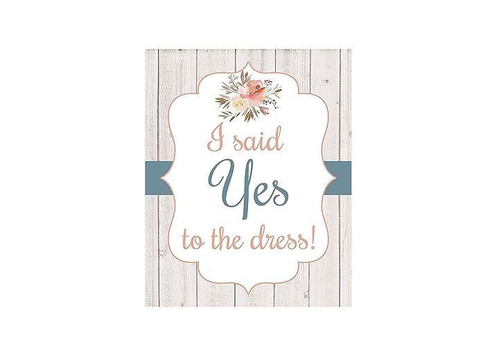 Amazon Com I Said Yes To The Dress Wedding Dress Shopping Sign