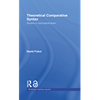 Theoretical Comparative Syntax: Studies in Macroparameters (Routledge Leading Linguists Book 13)