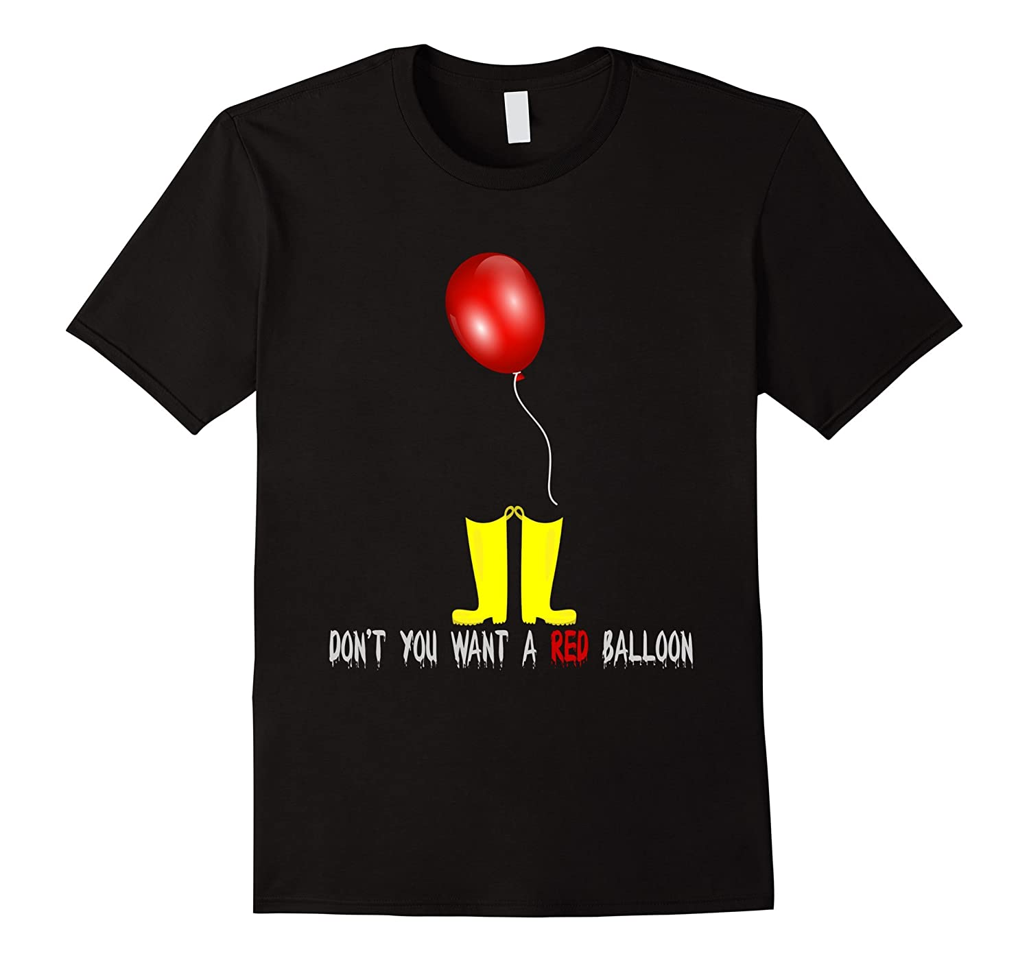 Dont You Want a Red Balloon T-Shirt Horror Hallooween 2017-TJ