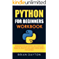 Python for beginners: WORKBOOK WITH QUESTIONS, SOLUTIONS AND PROJECTS. PRACTICE AND LEARN CODING WITH A FAST METHOD (1 2)