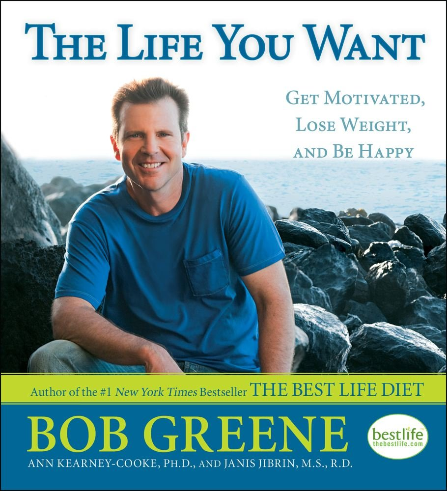 The Life You Want: Get Motivated, Lose Weight, and Be Happy pdf