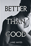 Better Than Good (Better Than Stories Book 1)