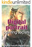 Digital portrait painting secrets - Digital Portraits Made Easy