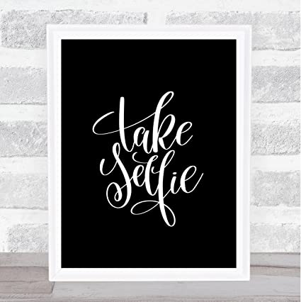 Amazoncom Take Selfie Quote Print Black White Office Products