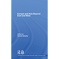 Europe and Asia beyond East and West (Studies in European Sociology Book 8) (English Edition)