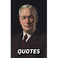 John D. Rockefeller Quotes: 100 Fascinating Quotes By The Legendary Businessman John D. Rockefeller (English Edition)
