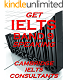 GET IELTS BAND 9 - In Speaking: Strategies and Band 9 Speaking Models (English Edition)