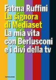 La signora di Mediaset: La mia vita con Berlusconi e i divi della tv