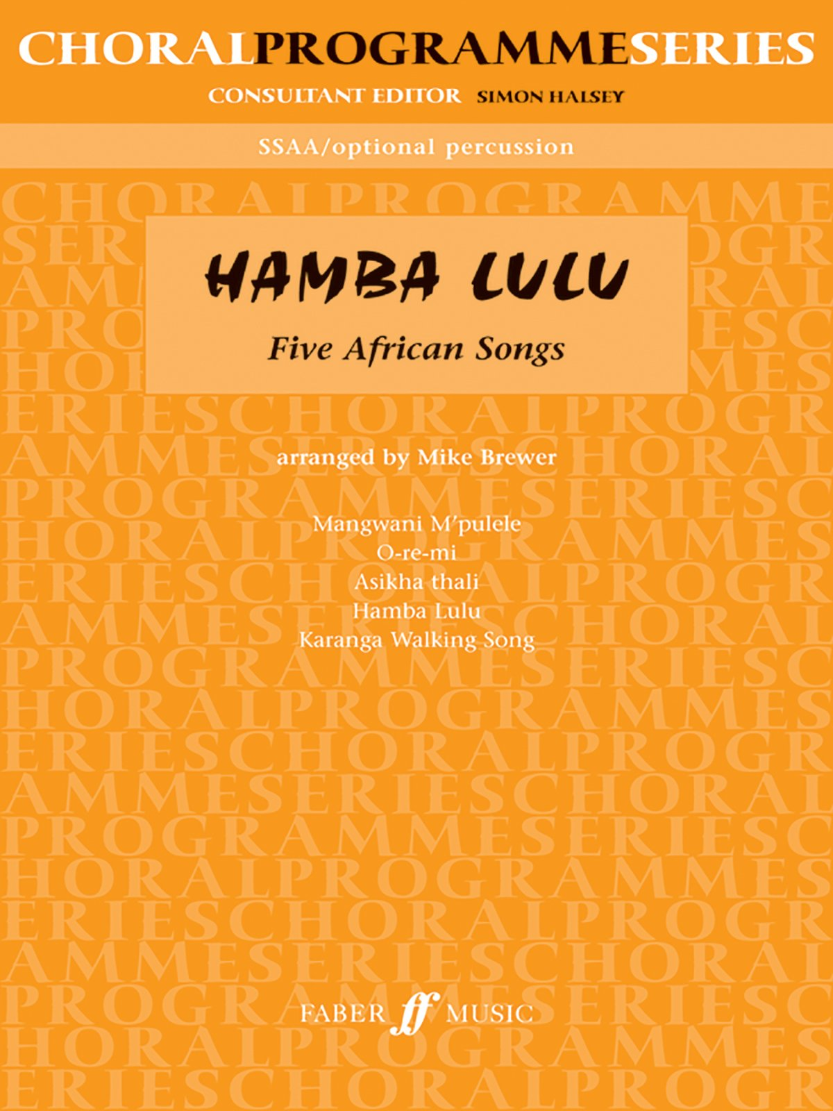 Hamba Lulu: Five African Songs (Faber Edition: Choral Programme Series) pdf