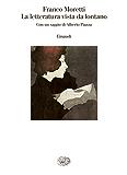 La letteratura vista da lontano (Saggi Vol. 865)
