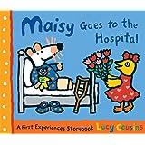 Maisy Goes to the Hospital: A Maisy First Experience Book