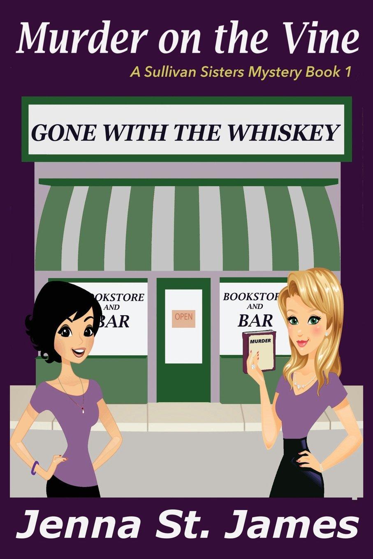 Download Murder on the Vine (Sullivan Sisters Mystery) (Volume 1) ebook