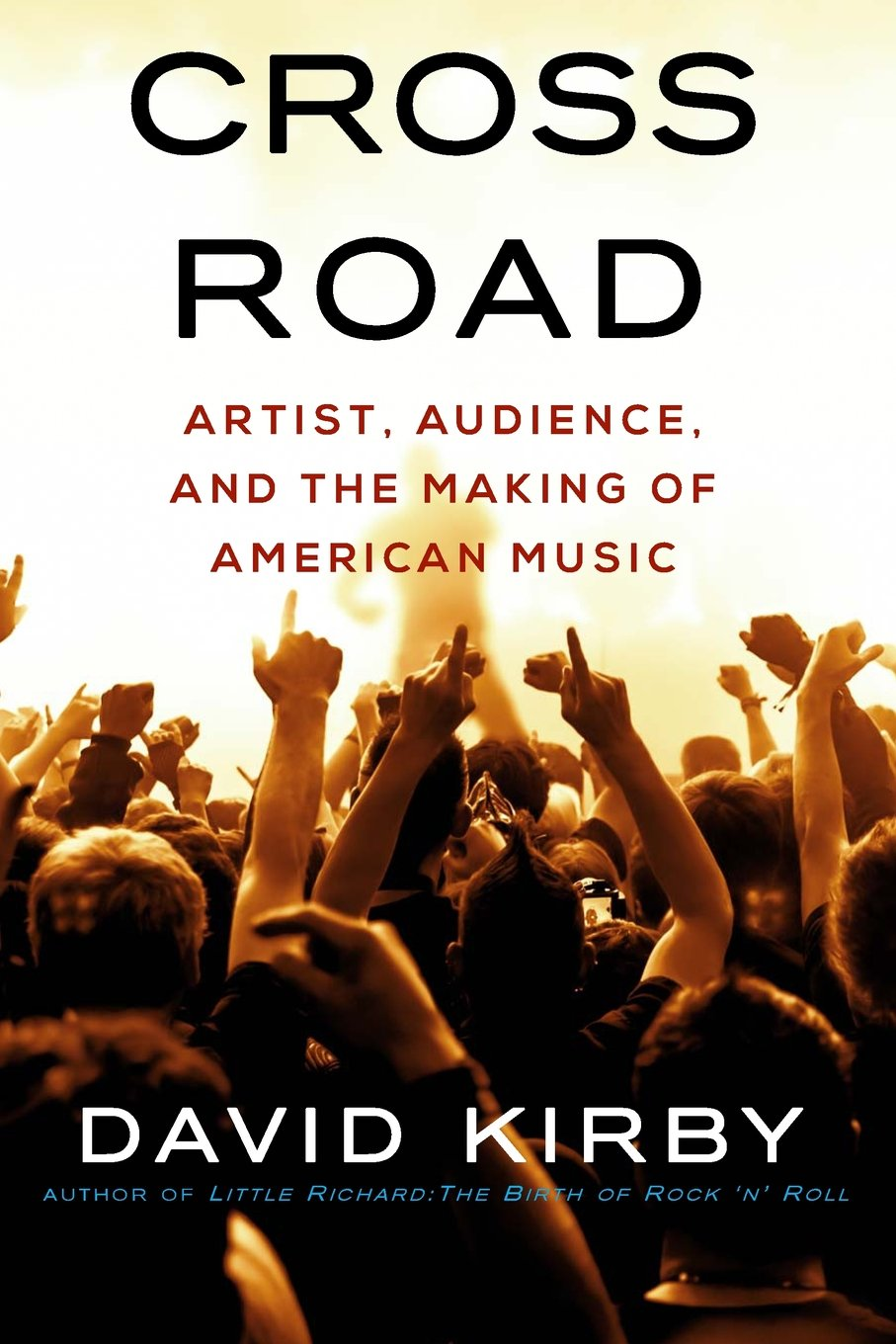 Download Crossroad: Artist, Audience, and the Making of American Music pdf epub