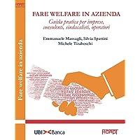 Fare welfare in azienda. Guida pratica per imprese, consulenti, sindacalisti, operatori