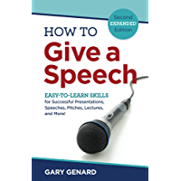 How to Give A Speech: Easy-To-Learn Skills for Successful Presentations, Speeches, Pitches, Lectures, and More! (English Edition)