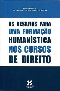 Os Desafios Para Uma Formação Humanística nos Cursos de Direito