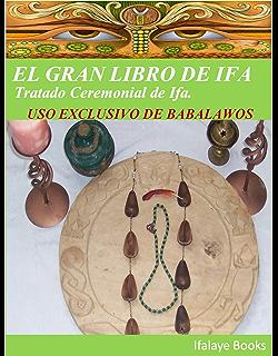 EL GRAN LIBRO DE IFA: Tratado Ceremonial de Ifa. USO EXCLUSIVO DE BABALAWOS (