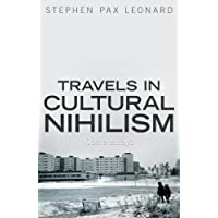 Travels in Cultural Nihilism: Some essays