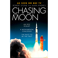 Chasing the Moon: The Story of the Space Race - from Arthur C. Clarke to the Apollo landings (English Edition)