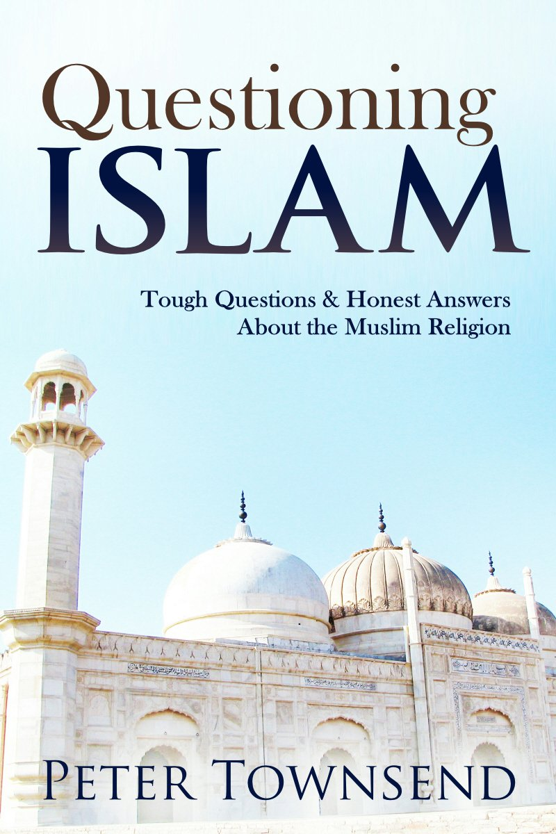 Questioning Islam  Tough Questions And Honest Answers About The Muslim Religion  English Edition