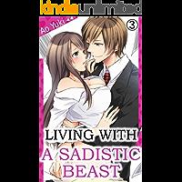 Living with a Sadistic Beast Vol.3 (TL Manga) (English Edition)