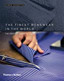 The Finest Menswear in the World: The Craftsmanship of Luxury