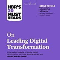 HBR's 10 Must Reads on Leading Digital Transformation: HBR's 10 Must Reads Series