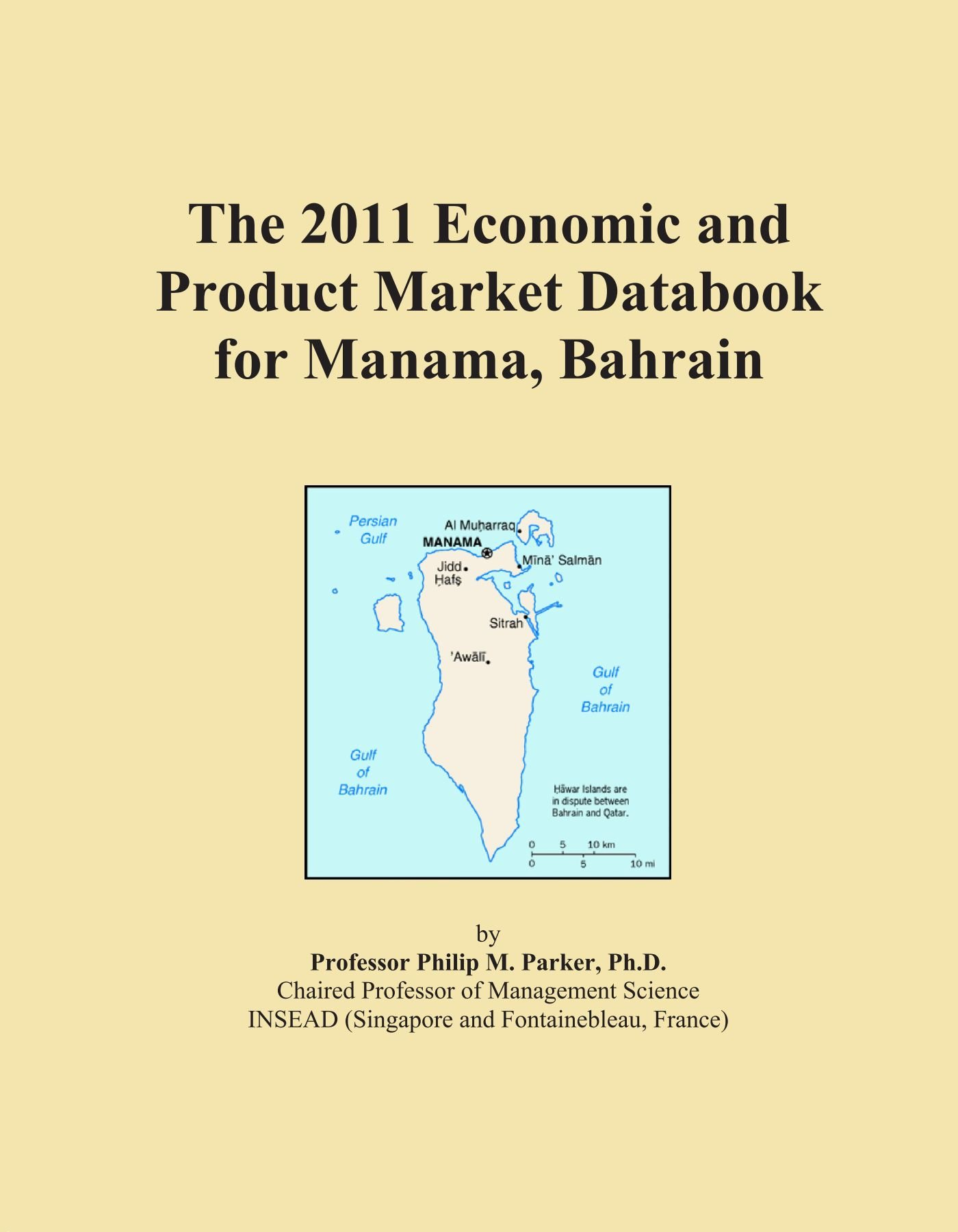 The 2011 Economic and Product Market Databook for Manama, Bahrain pdf