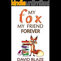 My Fox, My Friend Forever