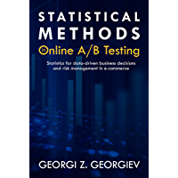 Statistical Methods in Online A/B Testing: Statistics for data-driven business decisions and risk management in e-commerce (English Edition)