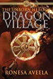 The Unborn Hero of Dragon Village (Volume 1)