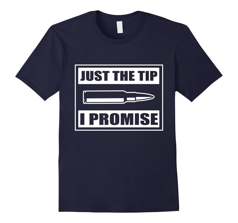 Just the tip i promise veteran shirt-T-Shirt