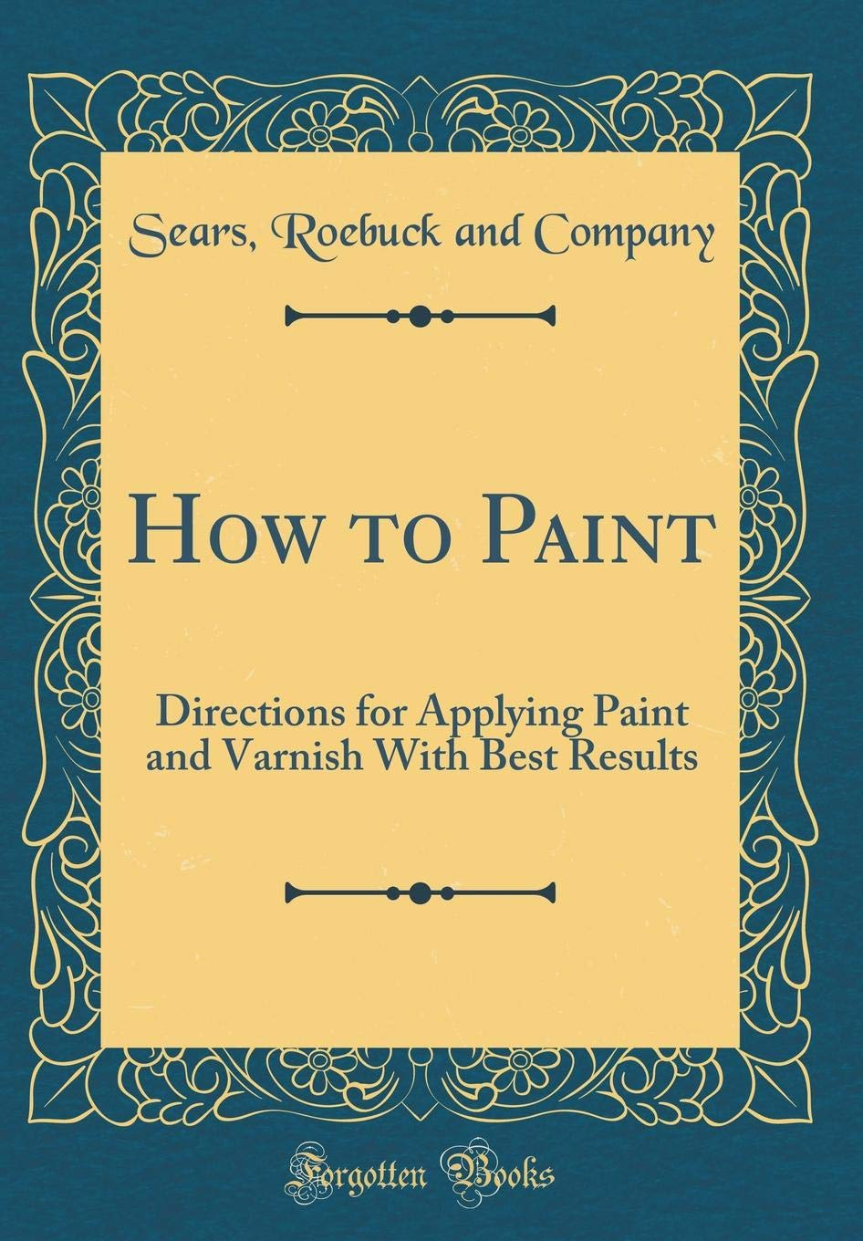 How to Paint: Directions for Applying Paint and Varnish With Best Results (Classic Reprint) pdf