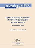 Aspects économiques, culturels et mémoriels de la relation turco-arménienne: Témoignages de terrain (La Turquie aujourd'hui) (French Edition)