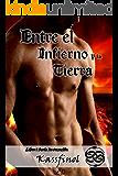 Entre el Infierno y la tierra (Serie Invocación nº 1) (Spanish Edition)