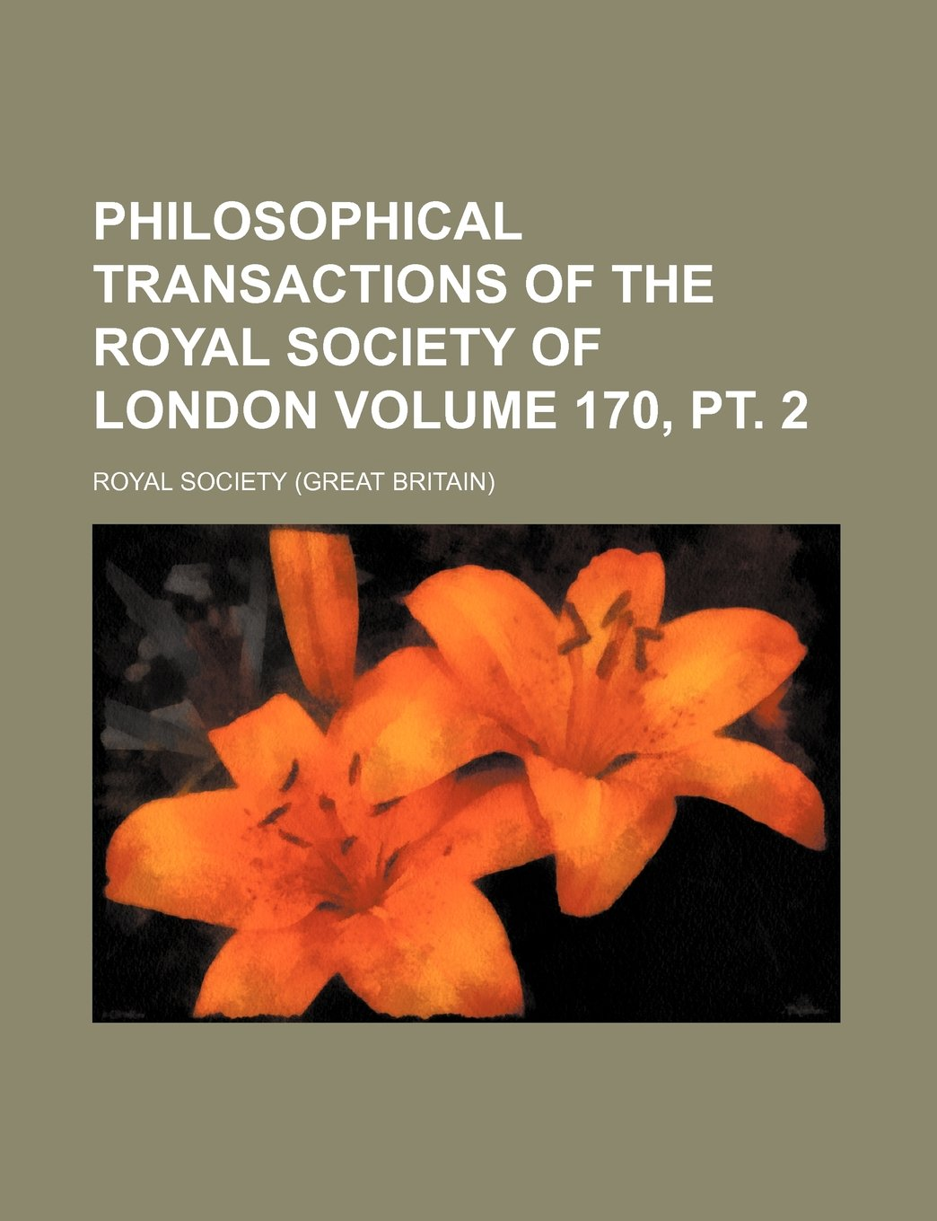 Read Online Philosophical transactions of the Royal Society of London Volume 170, pt. 2 PDF